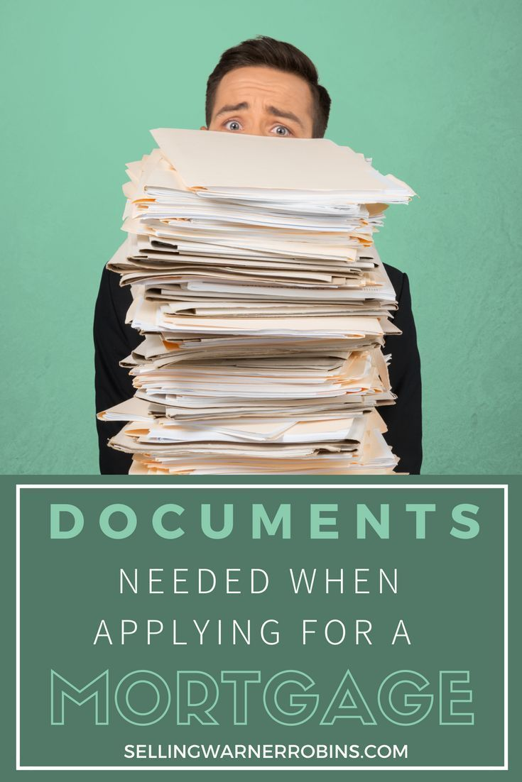 Documents needed when applying for a mortgage mortgage