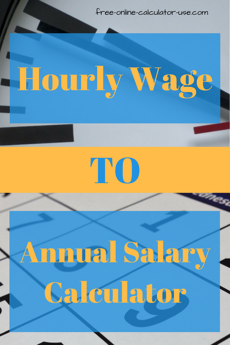 hourly wage to annual salary calculator based on work hours per