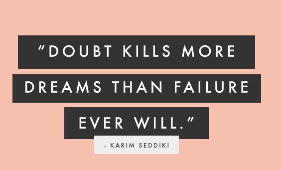 Doubts kill