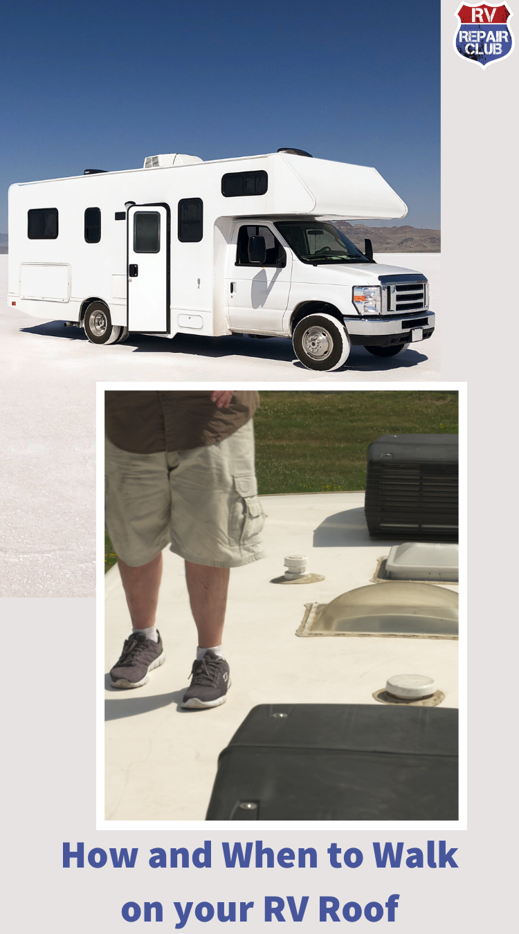 Going Up On An Rv Roof How And When To Walk Walk On Vehicles Recreational Vehicles