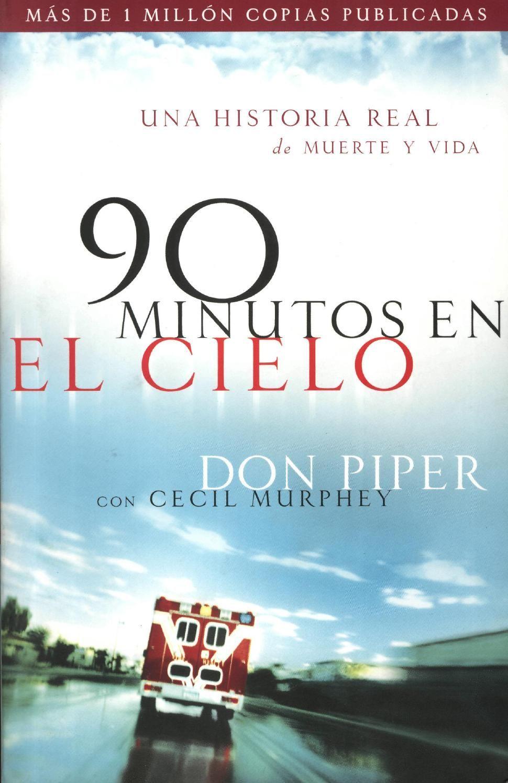 Don Piper 90 Minutos En El Cielo Cielo Dios Te Ama Libros