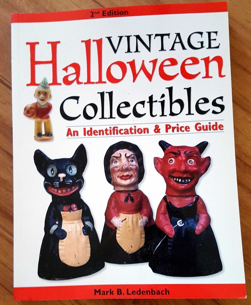 Vintage Halloween Collectibles Identification Price Guide Ledenbach ...