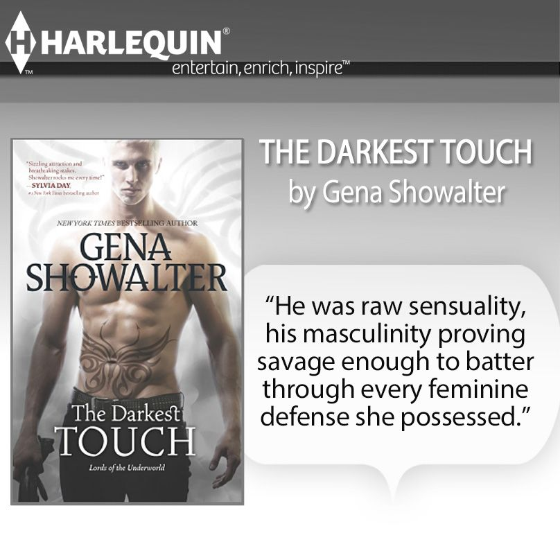 THE GLOVES ARE OFF...  From NY Times bestselling author Gena Showalter comes the long-awaited story of Torin, the most dangerous Lord of the Underworld yet….   THE DARKEST TOUCH.  CLICK HERE!   #HarlequinBooks