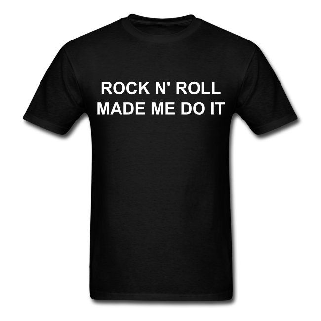 Rock'n'Roll made me do it - Tee