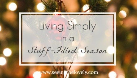 Living Simply in a Stuff-Filled Season