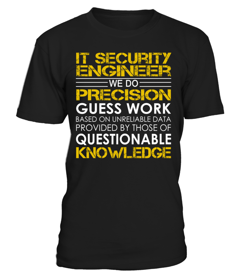 IT Security Engineer We Do Precision Guess Work Job Title T-Shirt #ItSecurityEngineer