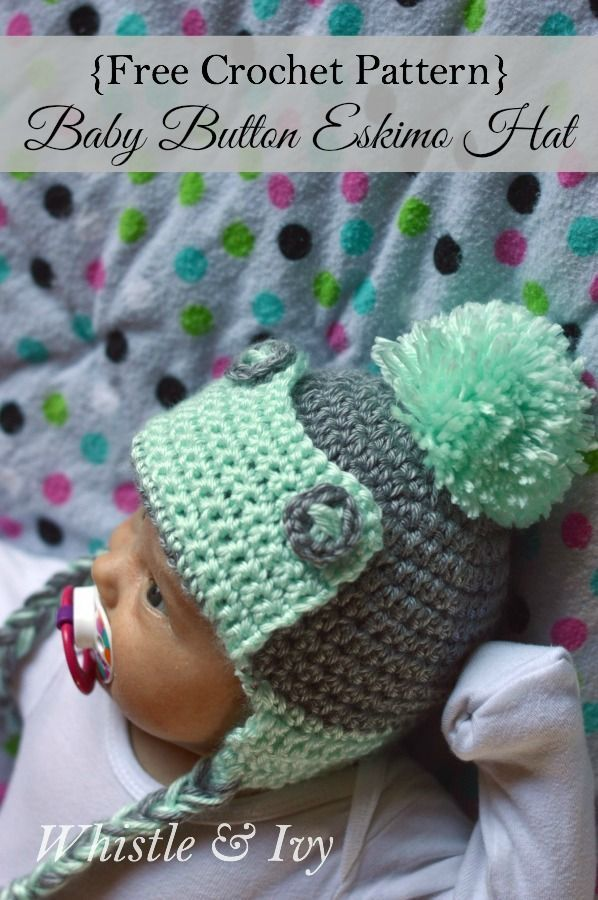 ae8ff607889 Baby Button Eskimo Hat - This cozy hat is a cute and fun baby accessory for  winter!  Free pattern by Whistle and ivy