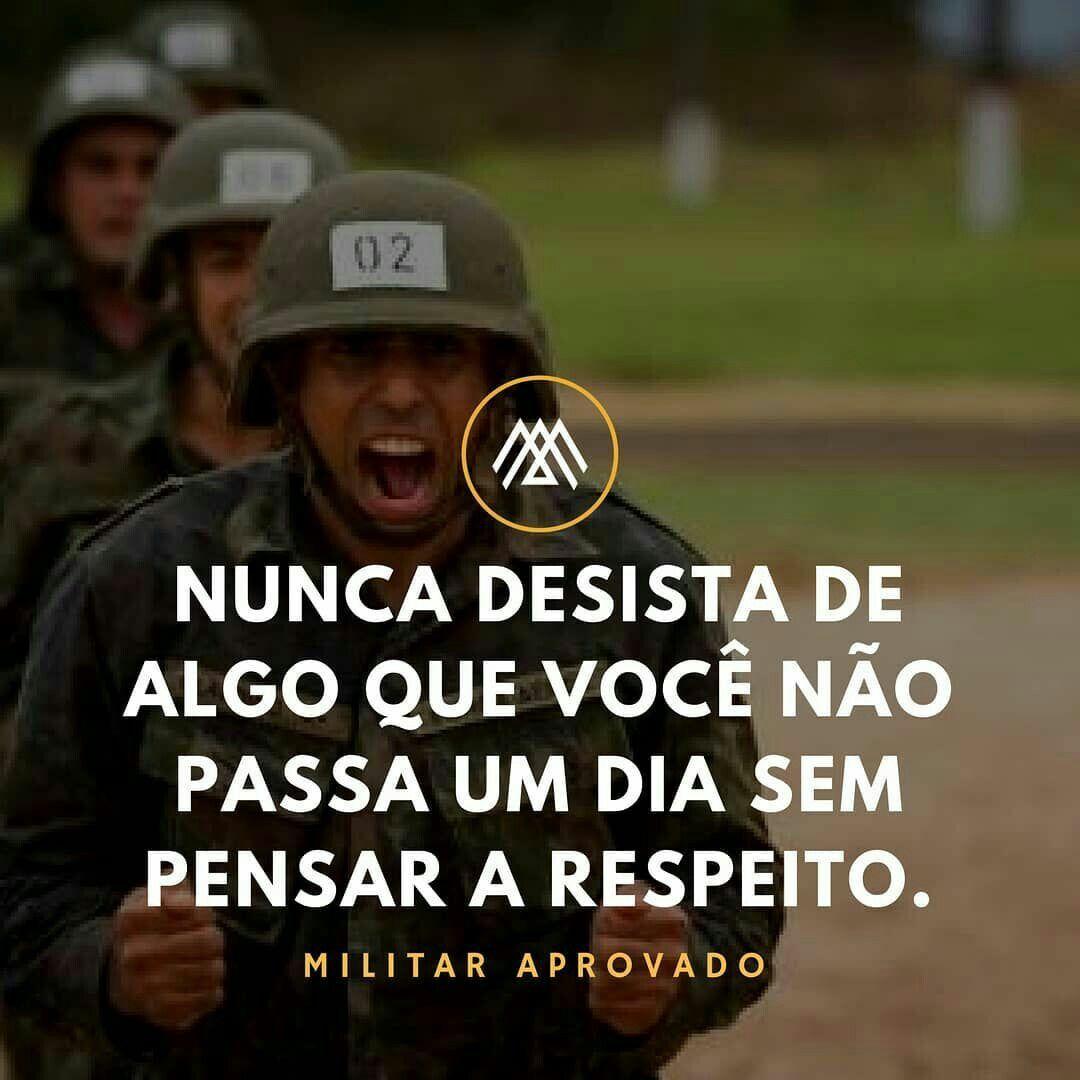 Pin De Ginaa Alves Em Frases Militares Frases De Incentivo