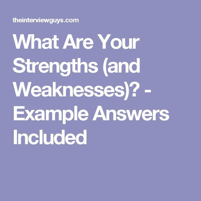What Are Your Strengths And Weaknesses Example Answers Included