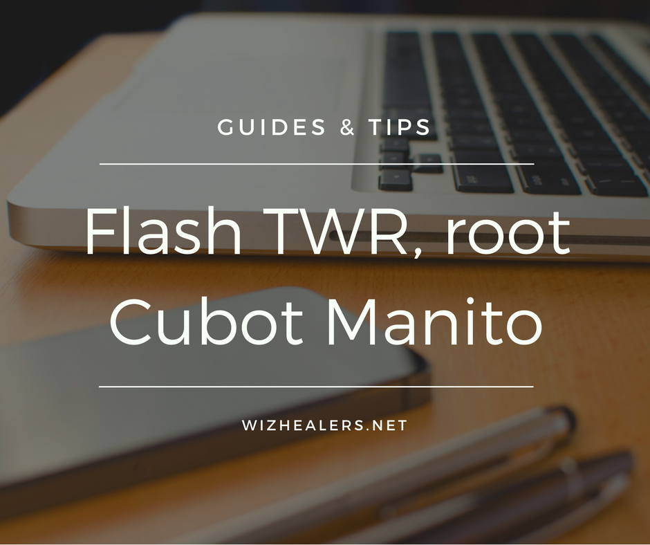HOW TO FLASH TWRP AND ROOT CUBOT MANITO | Android Tips