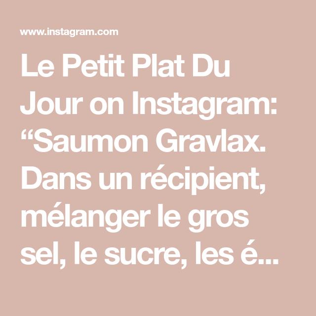 """Le Petit Plat Du Jour on Instagram: """"Saumon Gravlax. Dans un récipient, mélanger le gros sel, le sucre, les épices, l 'aneth... la suite sur notre site . #saumon #salmon…"""""""