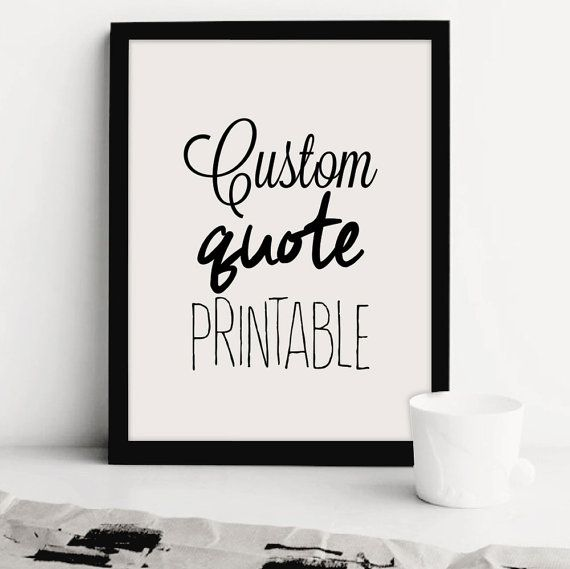 Custom Printable Quotes Design Personalized Quote Print | Etsy