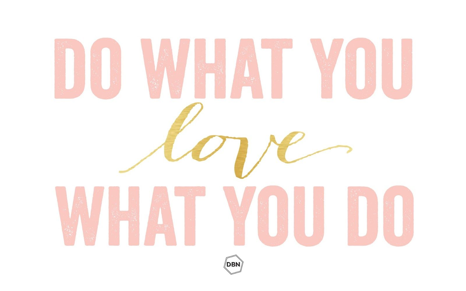 Do What You Love Pink Gold Desktop Wallpaper Background