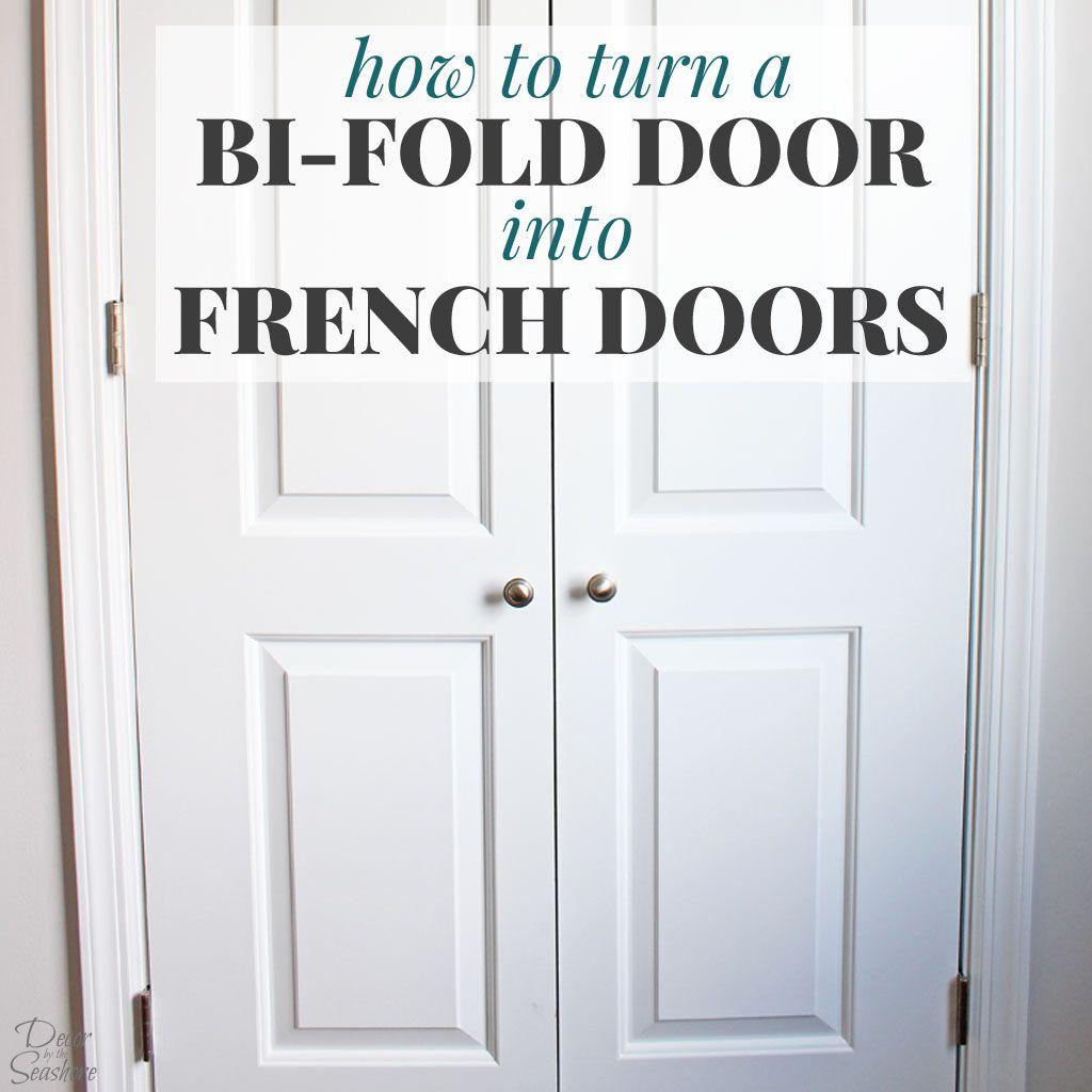 How to Turn a BiFold Door into French Doors Diy closet