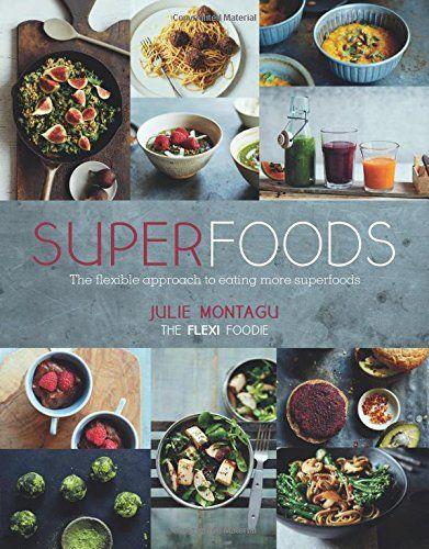 Julie Montagu on Amazon.com : Julie Montagu   The Flexi Foodie