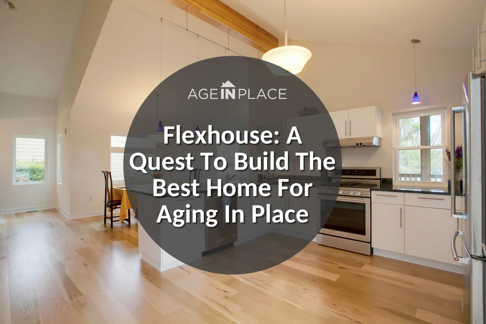 Flexhouse Building A Home To Prepare For Aging In Place Universal Design House Design