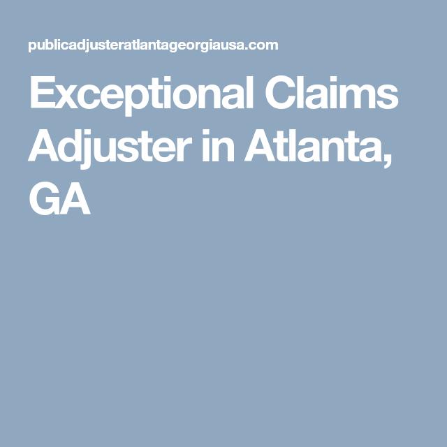 Exceptional Claims Adjuster in Atlanta, GA | Atlanta ...
