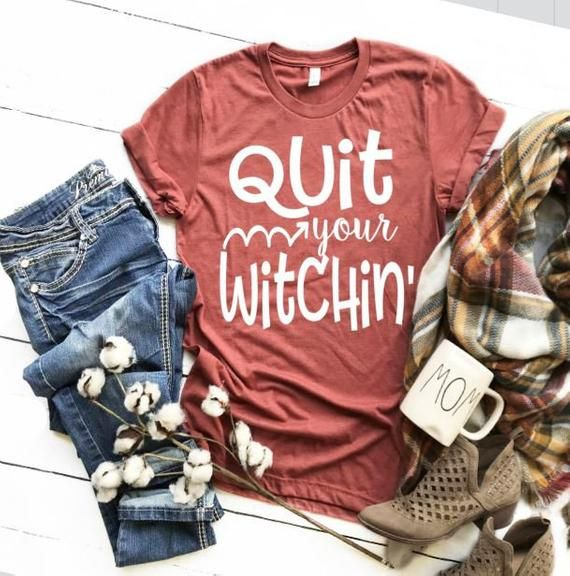 Fall Shirt, Womens Halloween shirt, Quit your witchin, halloween tshirt, Womens Halloween, Witch shirt, tshirt, Womens Witch Shirt