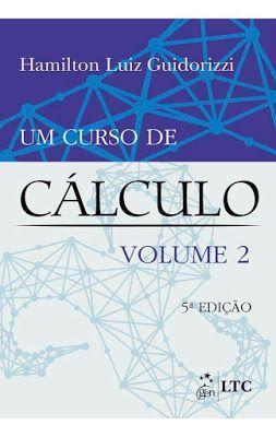 Um Curso De Calculo Volume 2 5 ªed Guidorizzi Pdf Download