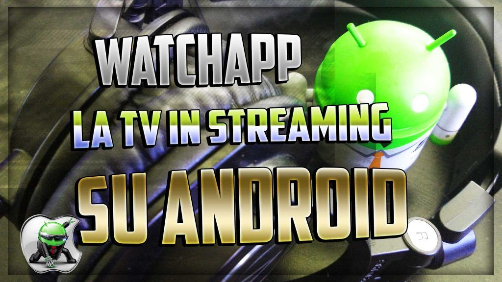 Tv in streaming con Watchapp nel 2020 Androide, Serie tv