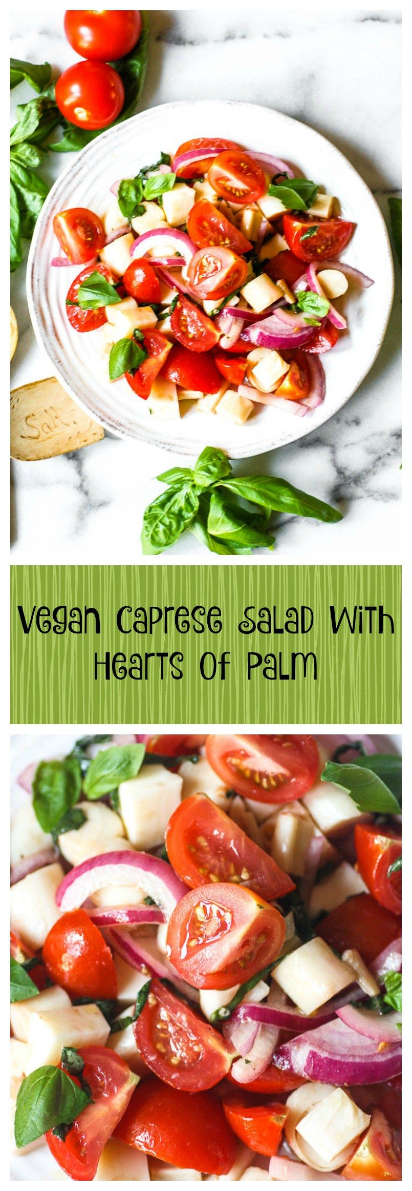 Vegan Caprese Salad With Hearts Of Palm. This healthy and simple recipe takes a traditional tomato and mozzarella salad to new heights!