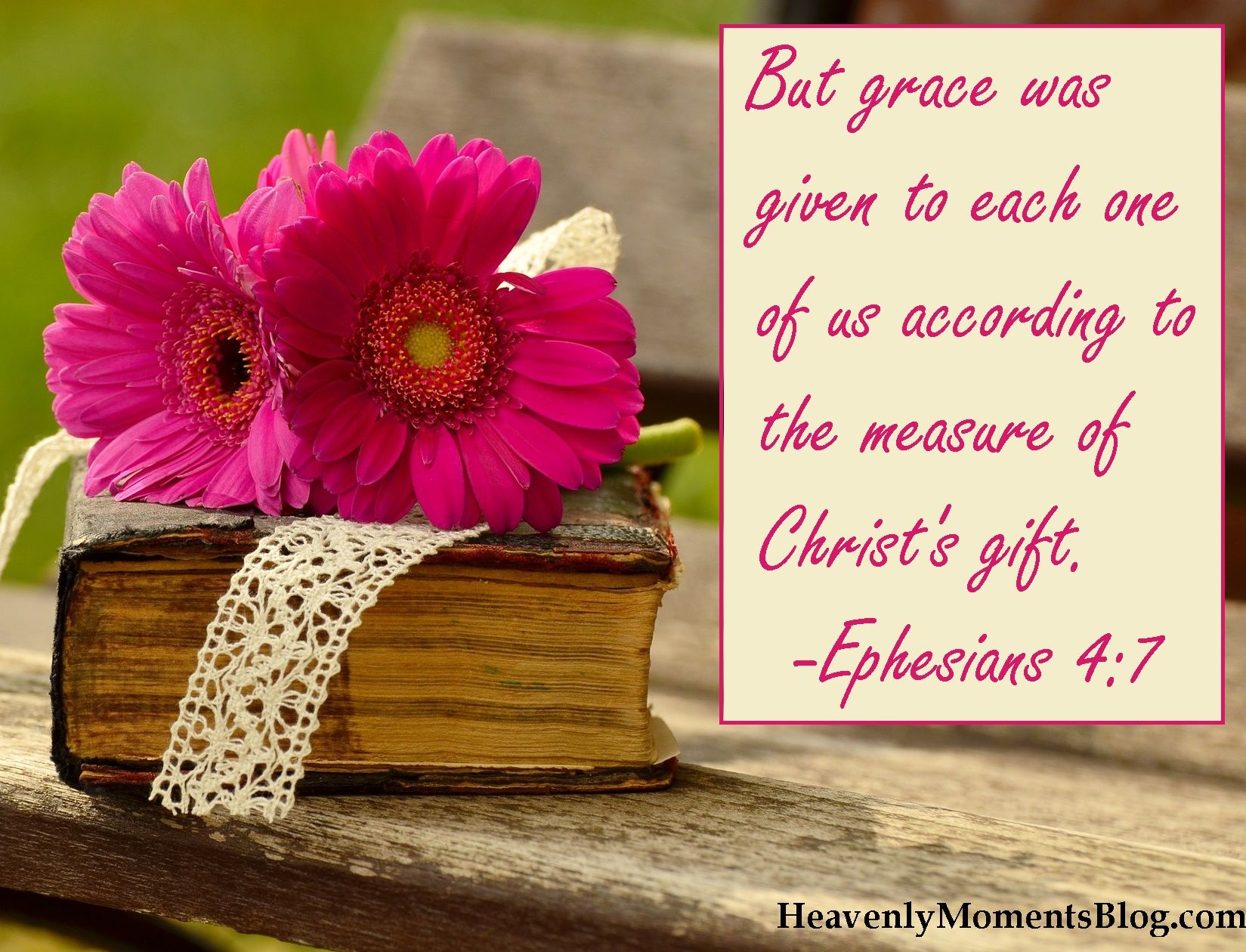 Ephesians 47 but grace was given to each one of us