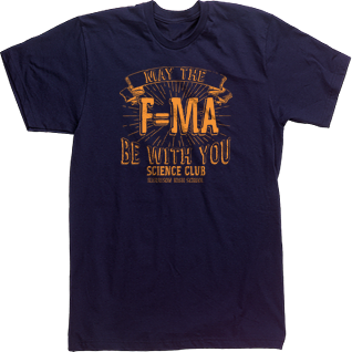 F=MA May the Force Be With You Science Club T-shirt Custom Design ...