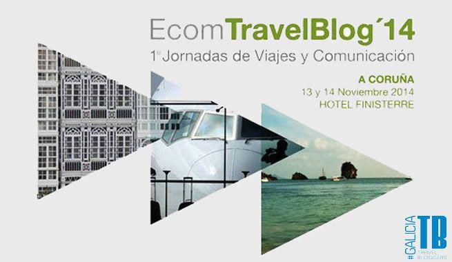 GaliciaTB – EcomTravelBlog 2014: el evento de Viajes y Comunicación que Galicia merecía