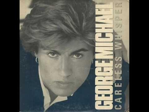 Had To Hear It George Michael George Michael Careless Whisper Careless Whisper