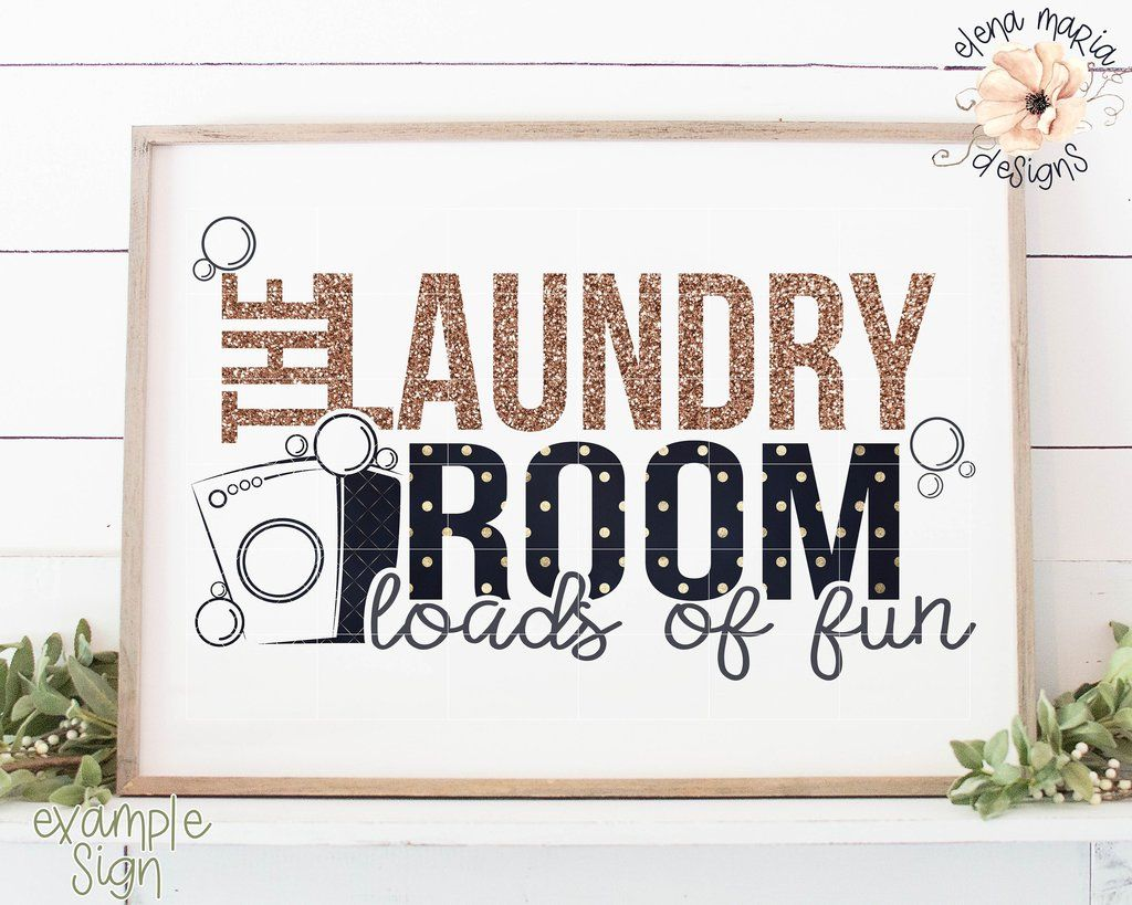 The Laundry Room Loads Of Fun Svg File Laundry Room Laundry Signs Room Signs