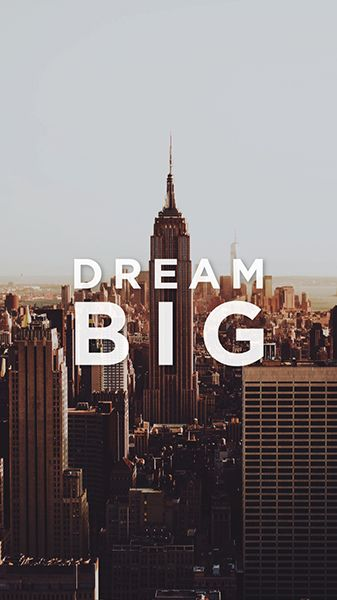 Free High Definition Motivational Wallpaper For Iphone And Android Dream Big New York City Motivational Wallpaper Dream Big Pictures