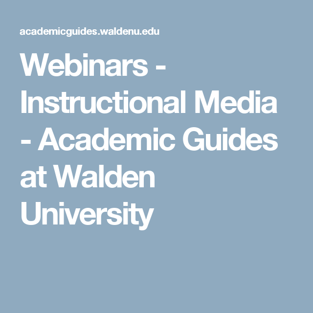 Webinars Instructional Media Academic Guides At Walden