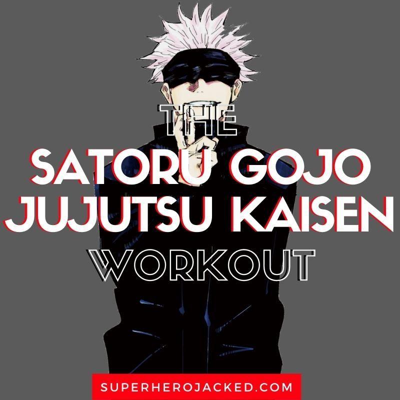 Satoru Gojo Workout Train Like Jujutsu Kaisen Teacher In 2021 Workout Jujutsu Workout Routine For Men