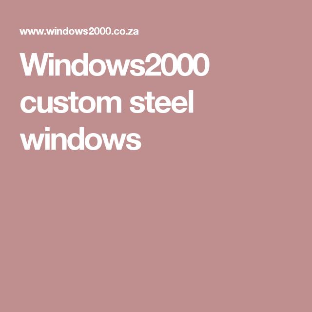 Windows2000 custom steel windows