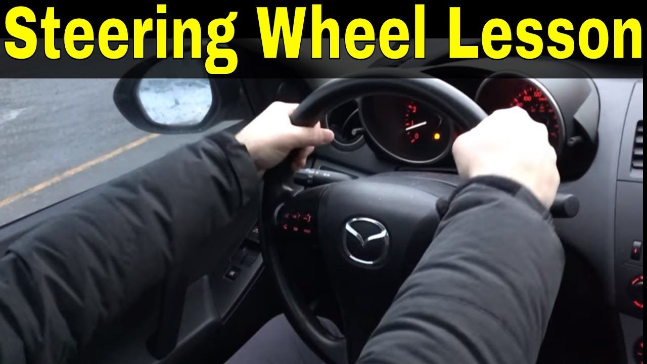 How To Hold And Turn A Steering WheelDriving Lesson