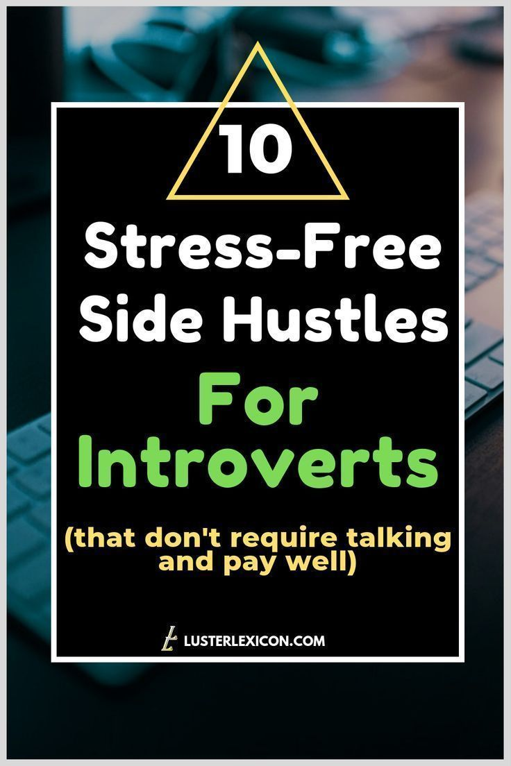 11 Best side hustles for introverts that pay well (Start Now #anxietyhustle If you are feeling social anxiety but need to make money, look no further. Here are 10 stress free side hustles for introverts that don't require talking and pay well. #makemoneyfromhome #introverted #sidehustles #fastmoney #anxietyhustle 11 Best side hustles for introverts that pay well (Start Now #anxietyhustle If you are feeling social anxiety but need to make money, look no further. Here are 10 stress free side hustl #anxietyhustle