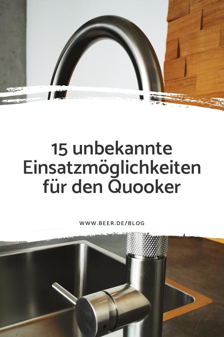 15 Unbekannte Einsatzmoglichkeiten Fur Den Quooker Blog Kuchenblog Quooker Wohnung Kuche Kuchen Planung Kuchenplanung