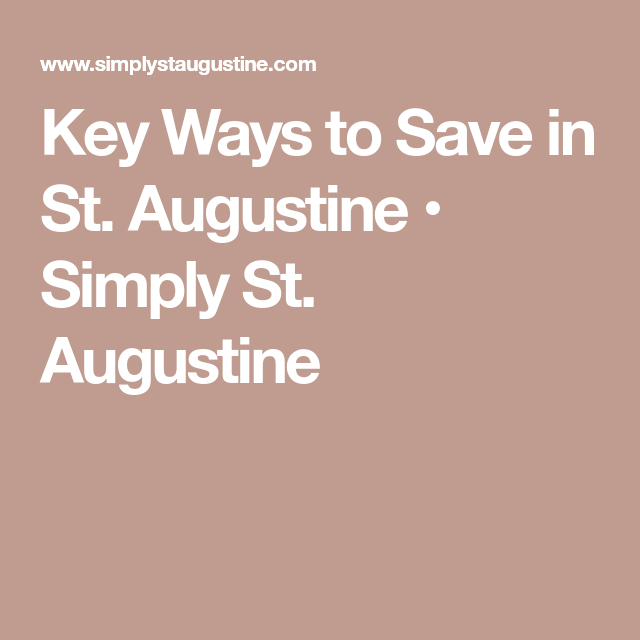 Key Ways To Save In St Augustine Simply St Augustine Florida