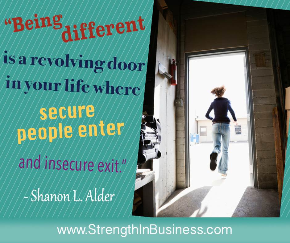 \u201cBeing different is a revolving door in your life where secure people enter and insecure exit.\u201d - Shannon L. Alder #success. \u201c & Being different is a revolving door in your life where secure people ...