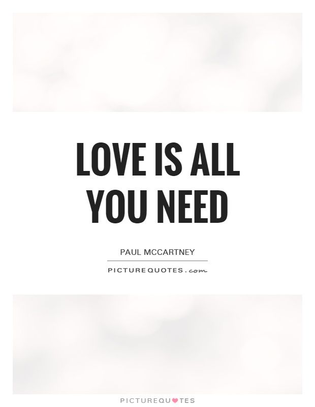 Beatles Quotes Love Entrancing Love Is All You Needpicture Quotes Quotes About Feeling