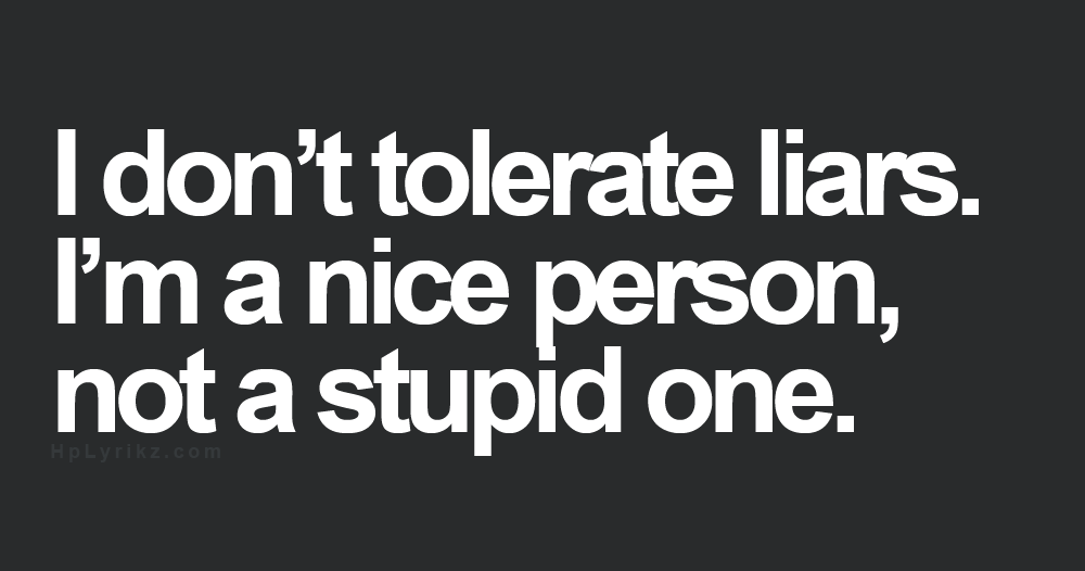 Liars Disgust Me. People Who Create Their Own Truths By