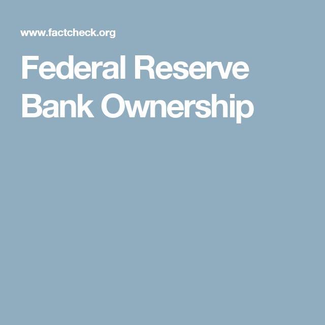 Federal Reserve Bank Ownership | News | Federal reserve