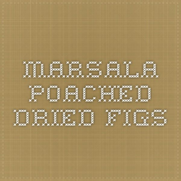 Marsala Poached Dried Figs