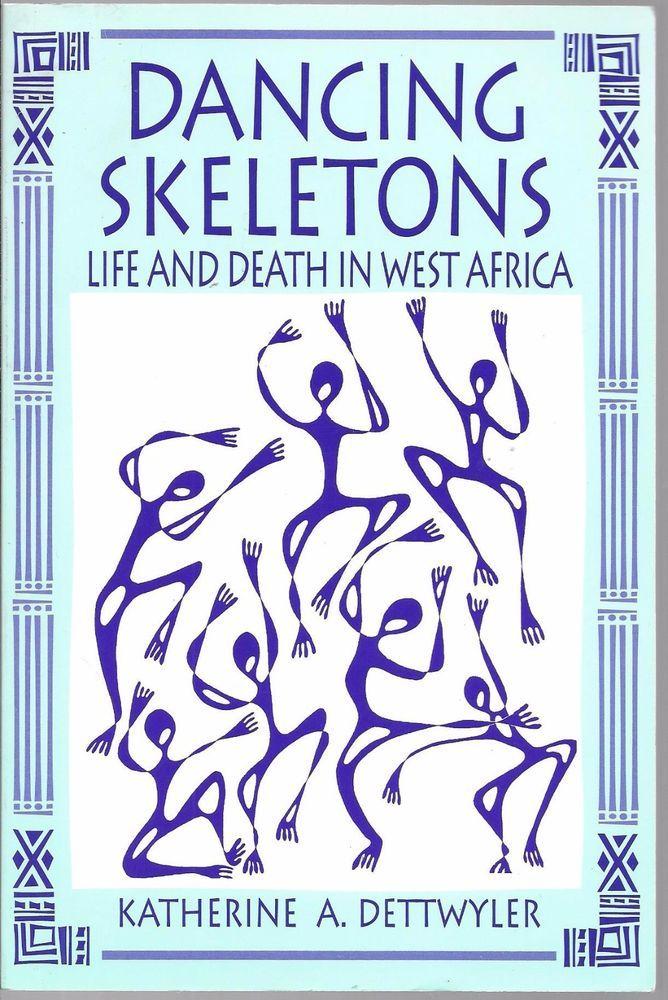 Dancing Skeletons : Life and Death in West Africa 1994 Paperback Edition #PaperbackBook