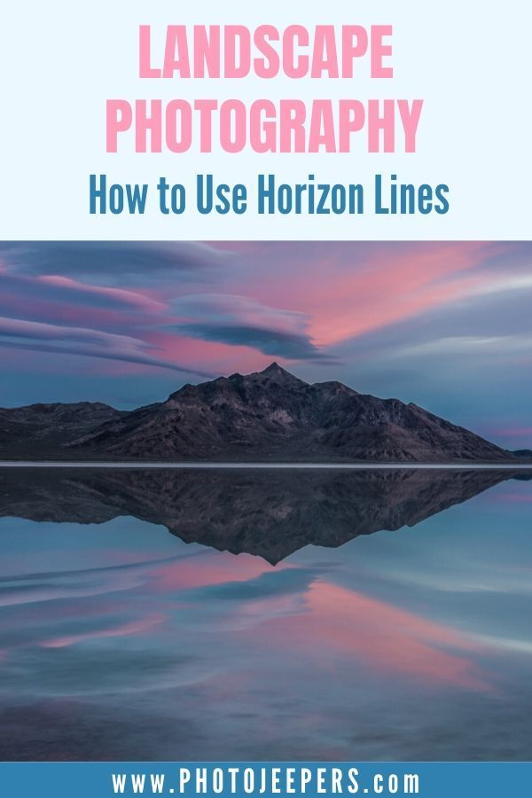 Landscape Photography: How to Use Horizon Line