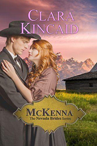 McKenna, (A Clean and Sweet Western Historical Romance) (The Nevada Brides Series Book 1) by Clara Kincaid, http://www.amazon.com/dp/B00WX7JLGW/ref=cm_sw_r_pi_dp_bU4qvb0WH74DA