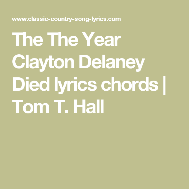 The The Year Clayton Delaney Died lyrics chords | Tom T. Hall ...