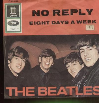 the_beatles-Eight days a week and No reply/  my favorites at the age of 8 yrs.