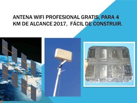 Antena Wifi Profesional Gratis Para 4 Km De Alcance 2017 Hazlo