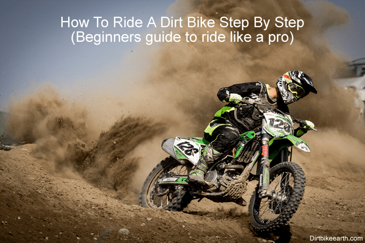 How To Ride A Dirt Bike Step By Step Beginners Guide To Ride Like